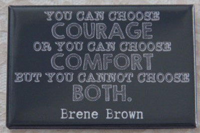 Courage VS Comfort